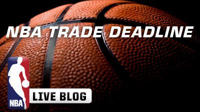 NBA Trade Deadline Live Blog