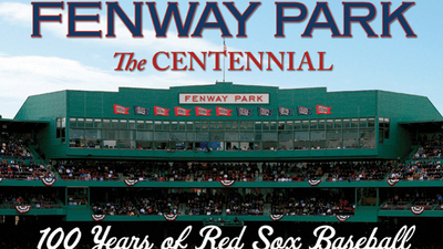 Saul Wisnia's New Book, 'Fenway Park: The Centennial -- 100 Years of Red Sox Baseball' Offers Stunning Celebration of Ballpark's History