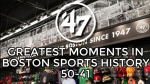 '47 Top 70 Moments In Boston Sports History: 50-41