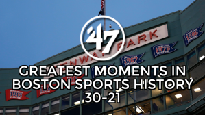'47 Top 70 Moments In Boston Sports History: 30-21