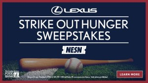 Enter The Lexus Strike Out Hunger Sweepstakes For A Chance To Win A NESN VIP Experience