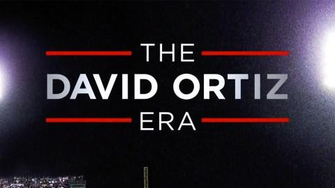 """""""The David Ortiz Era"""""""